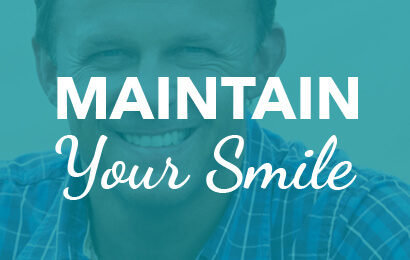Maintain Your Smile