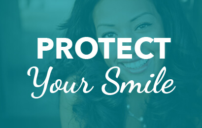 Protect Your Smile